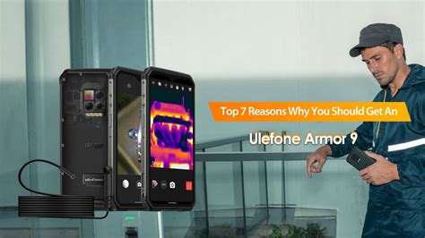 Ulefone Gives You 7 Reasons To Buy The Armor 9 Handset